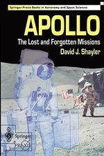 Apollo : The Lost and Forgotten Missions - David J. Shayler