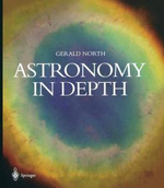 Astronomy in Depth : The Lost and Forgotten Missions - Gerald North