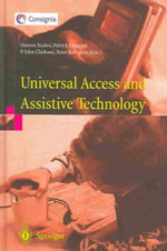 Universal Access and Assistive Technology : Proceedings of the Cambridge Workshop on US and AT '02 :  Proceedings of the Cambridge Workshop on US and AT '02