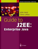 Guide to J2EE : Enterprise Java - John Hunt