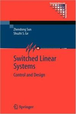 Switched Linear Systems : Control and Design - Shuzhi S. Ge
