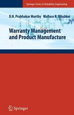 Warranty Management and Product Manufacture : Springer Series in Reliability Engineering - D. N. Prabhakar Murthy