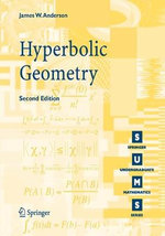 Hyperbolic Geometry : Springer Undergraduate Mathematics - James W. Anderson