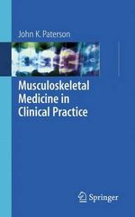 Musculoskeletal Medicine in Clinical Practice - John K. Paterson