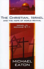 The Christian Israel and the Hope of World Revival - Michael Eaton