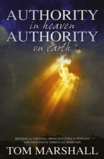 Authority in Heaven Authority on Earth - Tom Marshall
