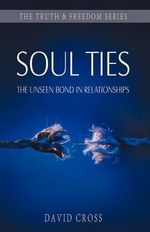 Truth and Freedom : Soul Ties :  Soul Ties - David Cross