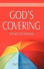 God's Covering : A Place of Healing - David Cross