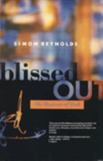 Blissed Out - Simon Reynolds