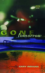 Gone Tomorrow : High Risk Books - Gary Indiana