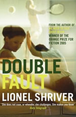 Double Fault : Five Star Paperback Ser. - Lionel Shriver