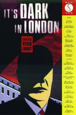It's Dark in London : Graphic Short Stories - Alan Moore