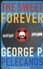 The Sweet Forever : Five Star Paperback Ser. - George P. Pelecanos