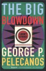 The Big Blowdown : Five Star Paperback Ser. - George P. Pelecanos