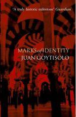 Marks of Identity - Juan Goytisolo