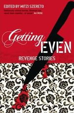 Getting Even : Revenge Stories