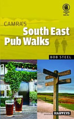 CAMRA's South East Pub Walks - Bob Steel