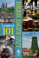 101 Beer Days Out : A Guide to the Best of London's Riverside Watering... - Tim Hampson