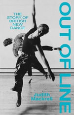 Out of Line : Story of British New Dance - Judith Mackrell