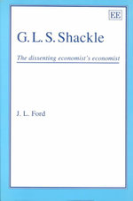 G. L. S. Shackle : The Dissenting Economist's Economist - J.L. Ford
