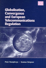 Globalisation, Convergence and European Telecommunications Regulation - Peter Humphreys