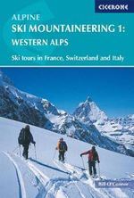 Alpine Ski Mountaineering Vol 1 - Western Alps : WINTER - Bill O'Connor