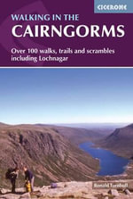 Walking in the Cairngorms : Walks, Trails and Scrambles - Ronald Turnbull