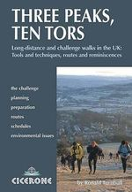 Three Peaks, Ten Tors : And Other Challenging Walks in the UK - Ronald Turnbull