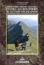 Backpacker's Britain : Central and Southern Scottish Highlands - Graham Uney