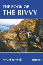 The Book of the Bivvy : 100 Walks in Lochaber - Ronald Turnbull