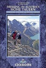 Trekking In Austria's Hohe Tauern : Venediger, Glockner and Reichen Groups - Allan Hartley