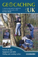 Geocaching in the UK : A step-by-step guide to high-tech treasure huntimg with a GPS - Terry Marsh