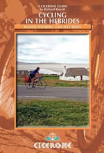 Cycling in the Hebrides : Island Touring and Day Rides - Richard Barrett
