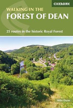 Walking in the Forest of Dean : 25 Routes in the Historic Royal Forest - Mike Dunn