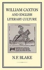 William Caxton and English Literature - N.F. Blake