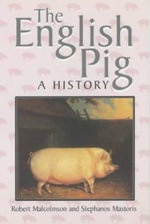 The English Pig : A History - Robert Malcolmson