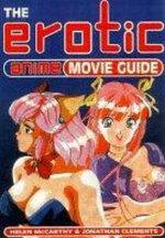 The Erotic Anime Movie Guide - Helen McCarthy
