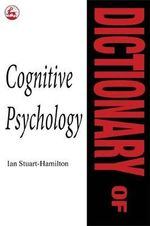 Dictionary of Cognitive Psychology - Ian Stuart-Hamilton