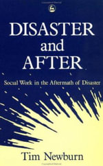 Disaster and After : Social Work in the Aftermath of Disaster - Tim Newburn