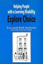Helping People with a Learning Disability Explore Choice - Eve Jackson