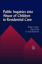 Public Inquiries into Abuse of Children in Residential Care - Brian Corby