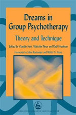 Dreams in Group Psychotherapy : Theory and Technique - Claudio Neri
