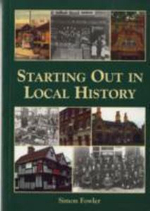 Starting Out in Local History : Genealogy S. - Simon Fowler