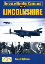 Heroes of Bomber Command : Lincs - Rupert Matthews