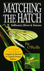 Matching the Hatch : Stillwater, River and Stream - Pat O'Reilly