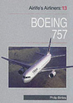 Airlife's Airliners : Boeing 757 v. 13 - Philip Birtles