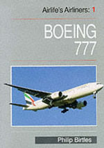 Boeing 777 : Airlife's Airliners - Philip Birtles