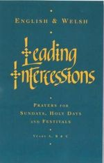 Leading Intercessions : Prayers for Sundays, Holy Days and Festivals - Raymond Chapman