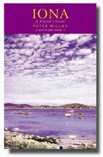 Iona : A Pilgrim's Guide - Peter Millar