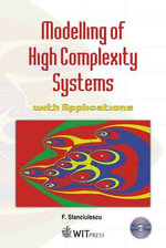 Modelling of High Complexity Systems with Applications : Applications in Solving Environmental Problems - F. Stanciulescu